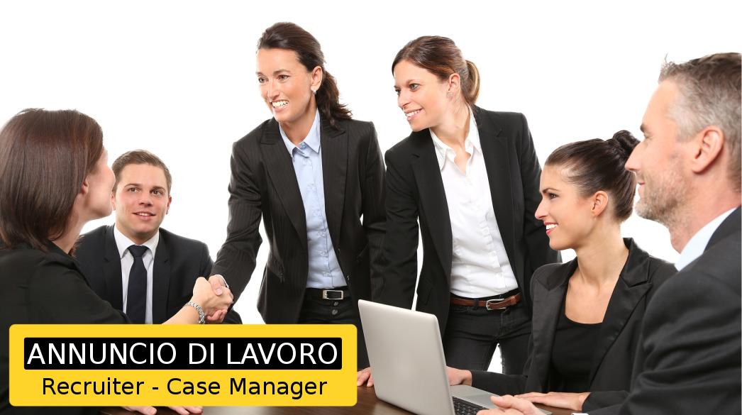 Annuncio di lavoro - Recruiter Case Manager